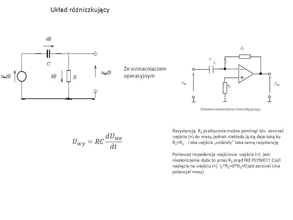 Układ różniczkujący Ze wzmacniaczem operacyjnym Rezystancję R 2 praktycznie można pominąć tzn. zewrzeć wejście (+) do masy, jednak niekiedy ją się daj