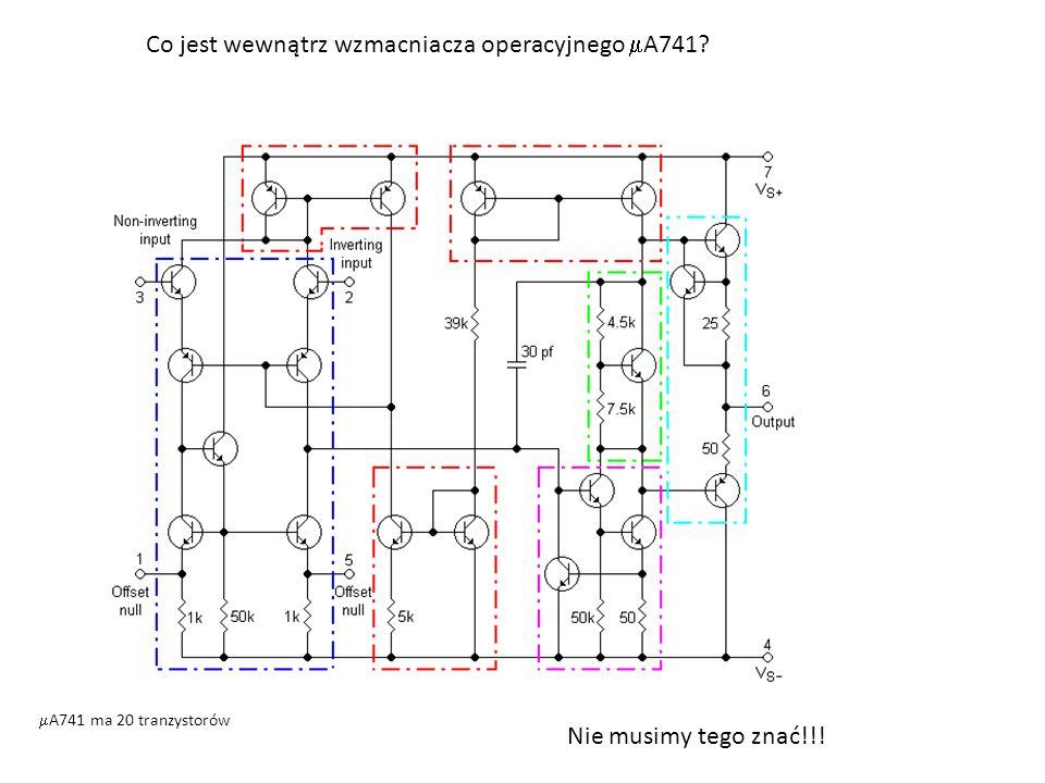 Co jest wewnątrz wzmacniacza operacyjnego  A741? Nie musimy tego znać!!!  A741 ma 20 tranzystorów