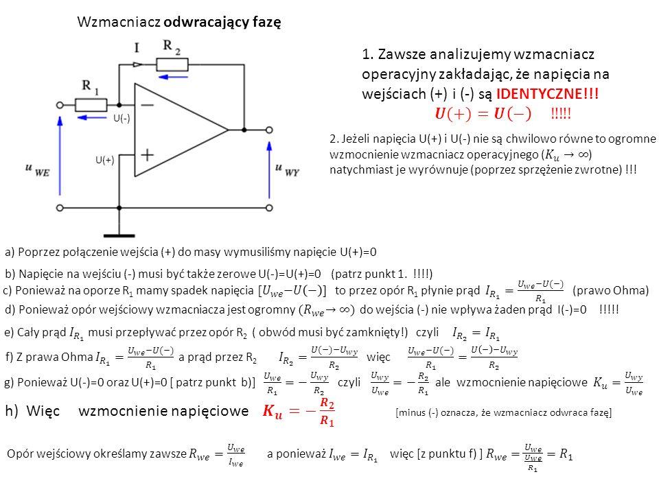 Wzmacniacz odwracający fazę U(+) U(-) a) Poprzez połączenie wejścia (+) do masy wymusiliśmy napięcie U(+)=0 b) Napięcie na wejściu (-) musi być także