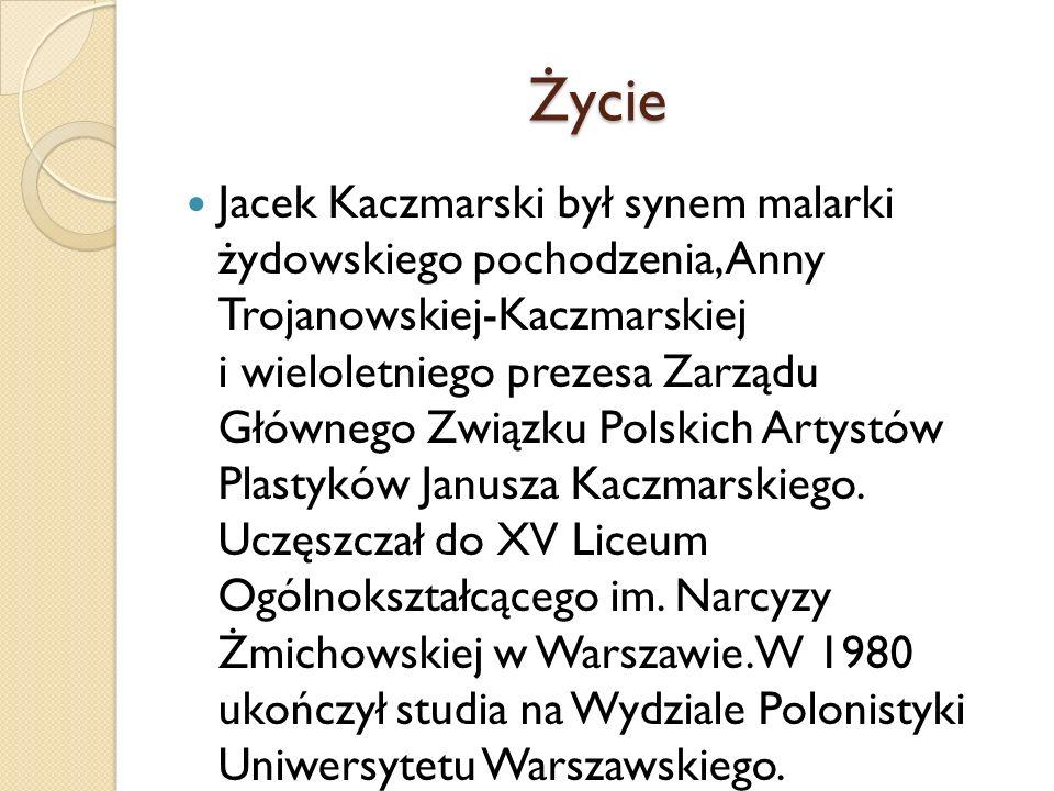 Życie Jacek Kaczmarski był synem malarki żydowskiego pochodzenia, Anny Trojanowskiej-Kaczmarskiej i wieloletniego prezesa Zarządu Głównego Związku Pol