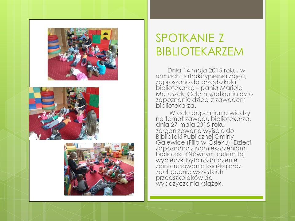 SPOTKANIE Z BIBLIOTEKARZEM Dnia 14 maja 2015 roku, w ramach uatrakcyjnienia zajęć, zaproszono do przedszkola bibliotekarkę – panią Mariolę Matuszek.