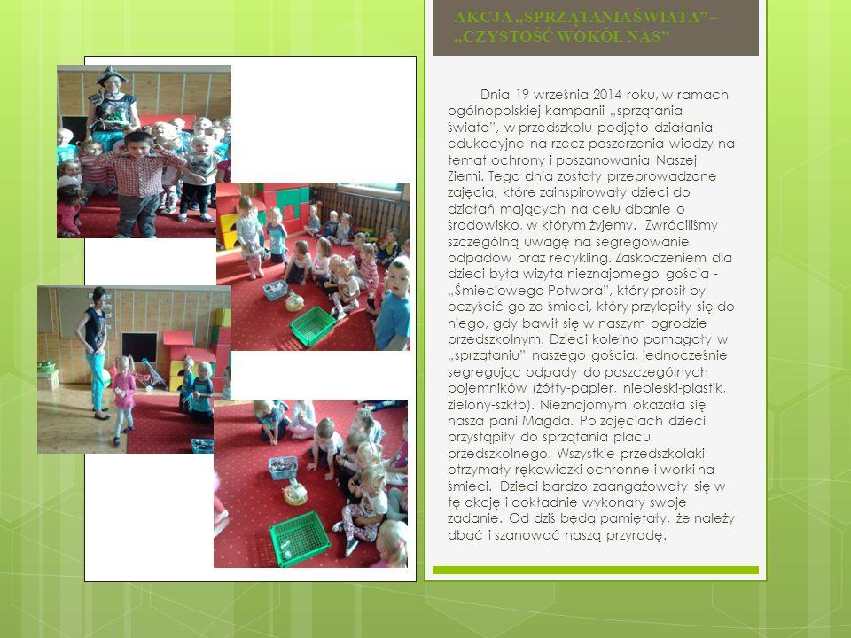 """Dnia 19 września 2014 roku, w ramach ogólnopolskiej kampanii """"sprzątania świata , w przedszkolu podjęto działania edukacyjne na rzecz poszerzenia wiedzy na temat ochrony i poszanowania Naszej Ziemi."""