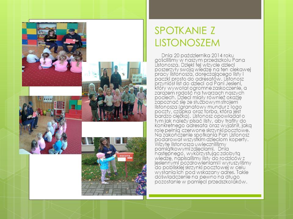 SPOTKANIE Z LISTONOSZEM Dnia 20 października 2014 roku gościliśmy w naszym przedszkolu Pana Listonosza.