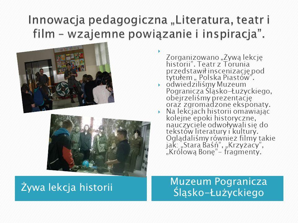 """Żywa lekcja historii Muzeum Pogranicza Śląsko-Łużyckiego  Zorganizowano """"Żywą lekcję historii ."""