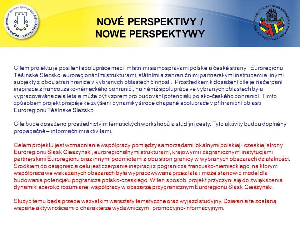 Cílem projektu je posílení spolupráce mezi místními samosprávami polské a české strany Euroregionu Těšínské Slezsko, euroregionáními strukturami, státními a zahraničními partnerskými institucemi a jinými subjekty z obou stran hranice v vybraných oblastech činnosti.