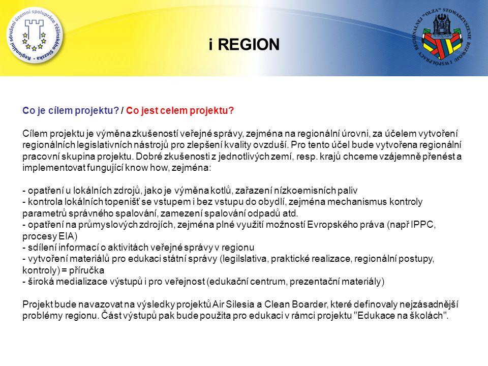 i REGION Co je cílem projektu. / Co jest celem projektu.