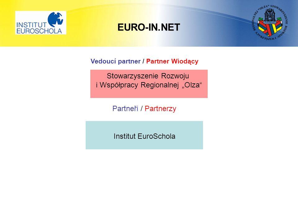"""EURO-IN.NET Institut EuroSchola Stowarzyszenie Rozwoju i Współpracy Regionalnej """"Olza Vedoucí partner / Partner Wiodący Partneři / Partnerzy"""