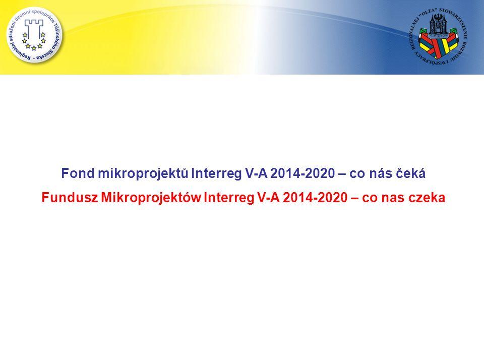 Fond mikroprojektů Interreg V-A 2014-2020 – co nás čeká Fundusz Mikroprojektów Interreg V-A 2014-2020 – co nas czeka