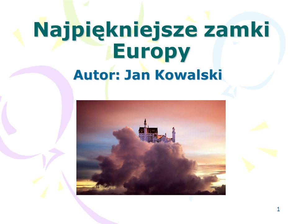 Najpiękniejsze zamki Europy Autor: Jan Kowalski 1