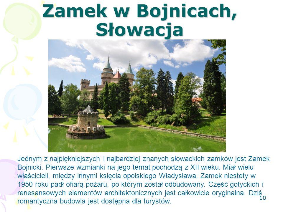 Zamek w Bojnicach, Słowacja Jednym z najpiękniejszych i najbardziej znanych słowackich zamków jest Zamek Bojnicki. Pierwsze wzmianki na jego temat poc