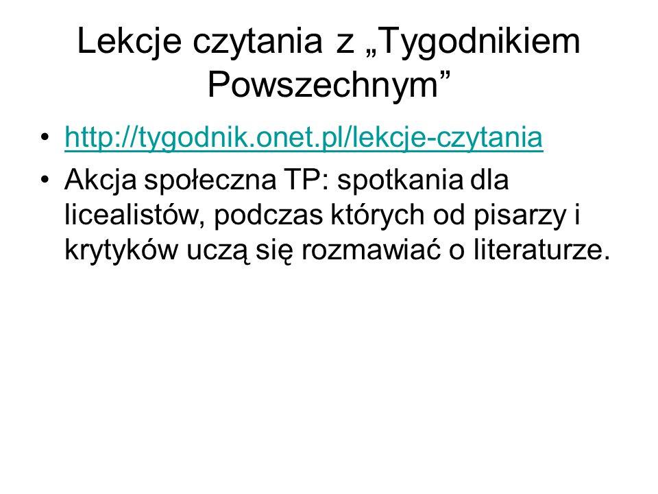 """Lekcje czytania z """"Tygodnikiem Powszechnym"""" http://tygodnik.onet.pl/lekcje-czytania Akcja społeczna TP: spotkania dla licealistów, podczas których od"""