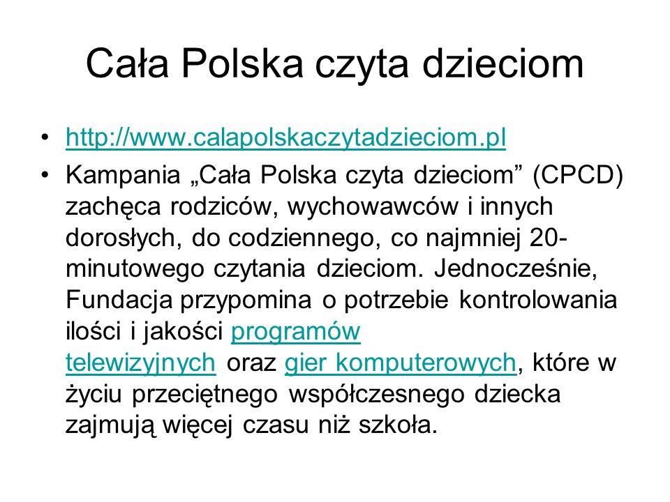 """Cała Polska czyta dzieciom http://www.calapolskaczytadzieciom.pl Kampania """"Cała Polska czyta dzieciom"""" (CPCD) zachęca rodziców, wychowawców i innych d"""