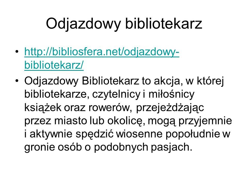 Odjazdowy bibliotekarz http://bibliosfera.net/odjazdowy- bibliotekarz/http://bibliosfera.net/odjazdowy- bibliotekarz/ Odjazdowy Bibliotekarz to akcja,