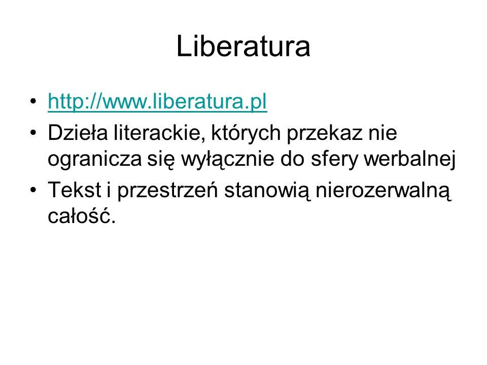 Liberatura http://www.liberatura.pl Dzieła literackie, których przekaz nie ogranicza się wyłącznie do sfery werbalnej Tekst i przestrzeń stanowią nier