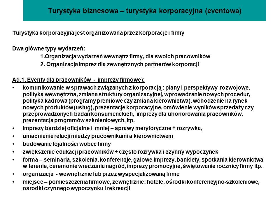 Turystyka biznesowa - turystyka korporacyjna (eventowa) Ad.2.