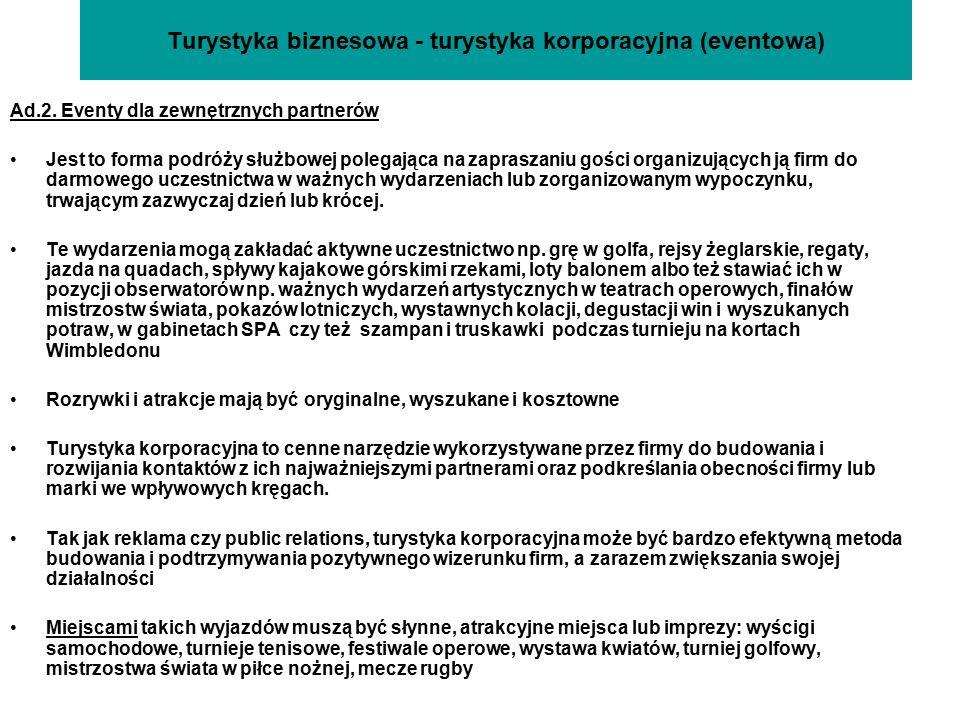 Turystyka biznesowa – turystyka korporacyjna (eventowa) Rozrywka.