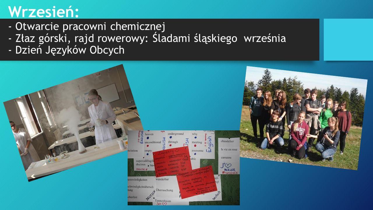 Wrzesień: - Otwarcie pracowni chemicznej - Złaz górski, rajd rowerowy: Śladami śląskiego września - Dzień Języków Obcych