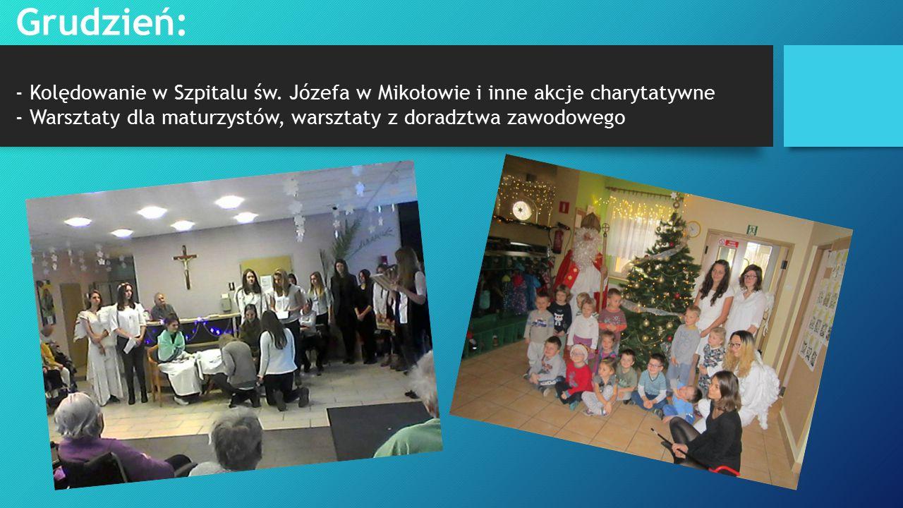 Grudzień: - Kolędowanie w Szpitalu św. Józefa w Mikołowie i inne akcje charytatywne - Warsztaty dla maturzystów, warsztaty z doradztwa zawodowego