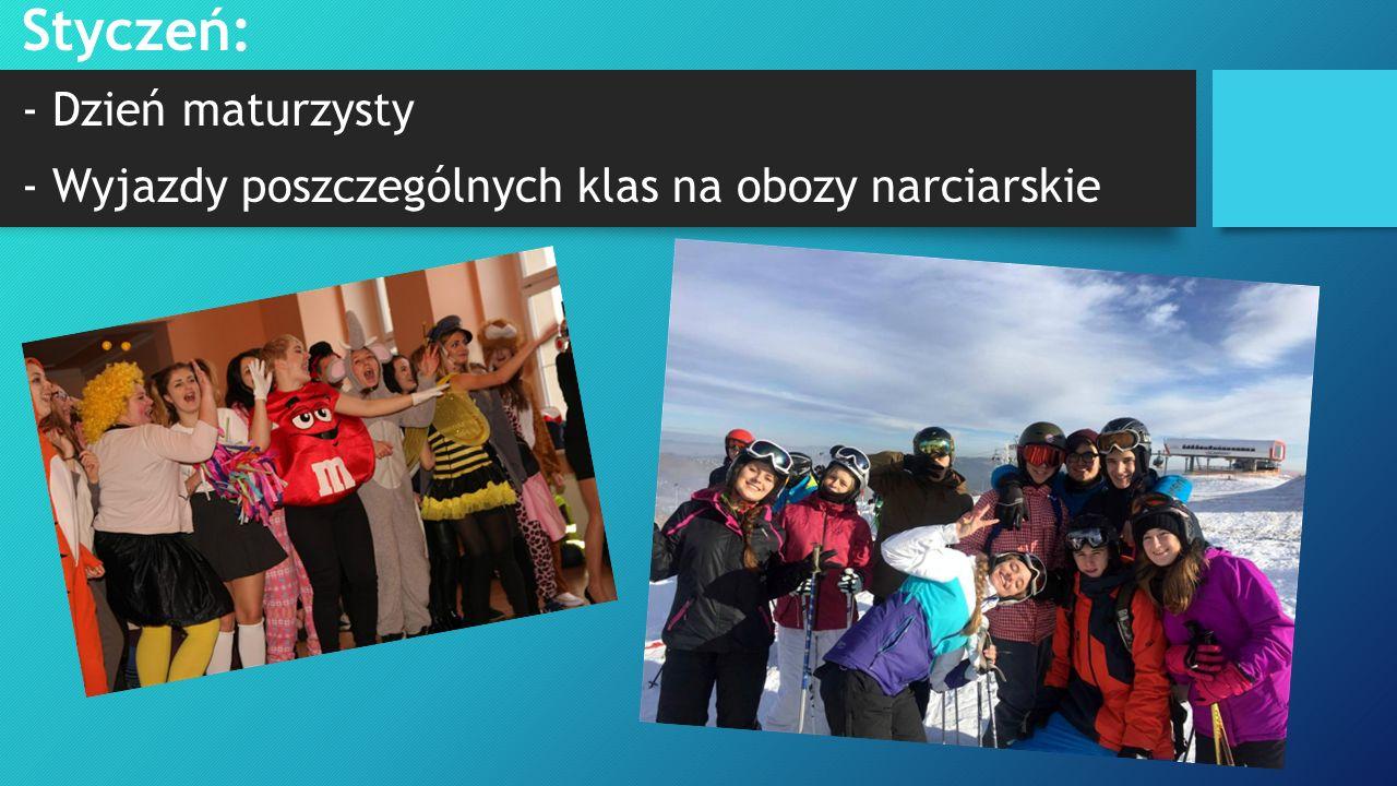 Styczeń: - Dzień maturzysty - Wyjazdy poszczególnych klas na obozy narciarskie