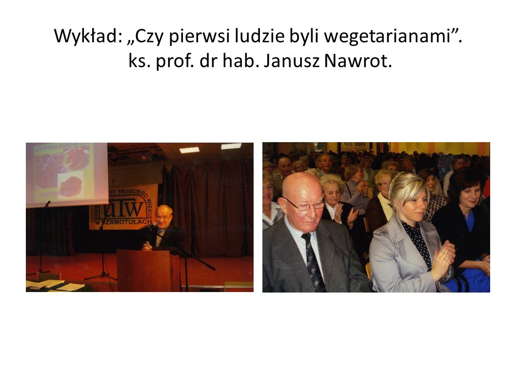 """Wykład: """"Czy pierwsi ludzie byli wegetarianami . ks. prof. dr hab. Janusz Nawrot."""