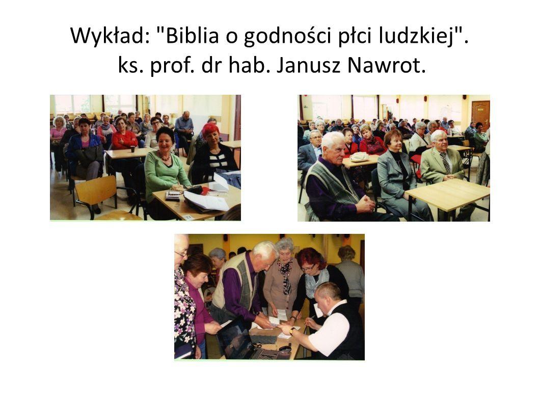 Wykład: Biblia o godności płci ludzkiej . ks. prof. dr hab. Janusz Nawrot.