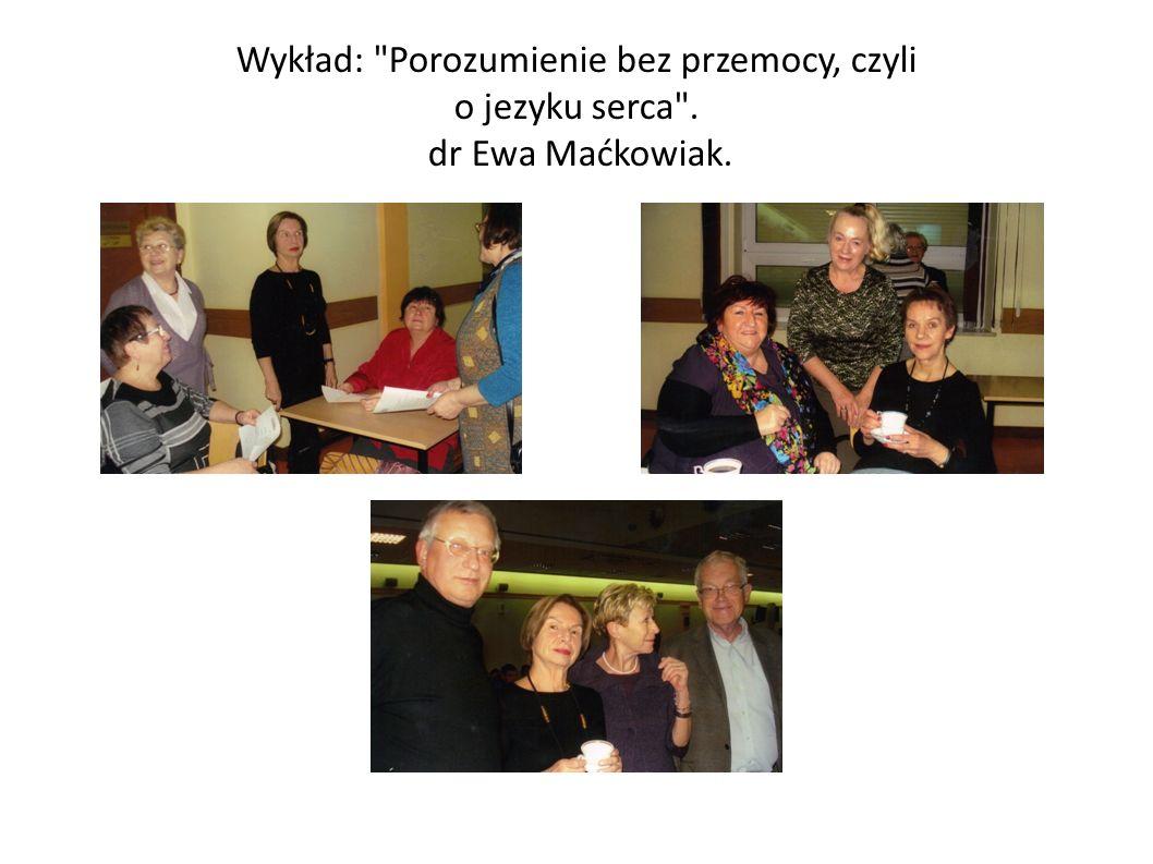 Wykład: Porozumienie bez przemocy, czyli o jezyku serca . dr Ewa Maćkowiak.