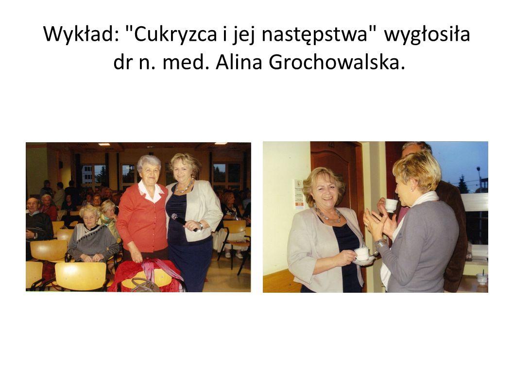 Wykład: Cukryzca i jej następstwa wygłosiła dr n. med. Alina Grochowalska.