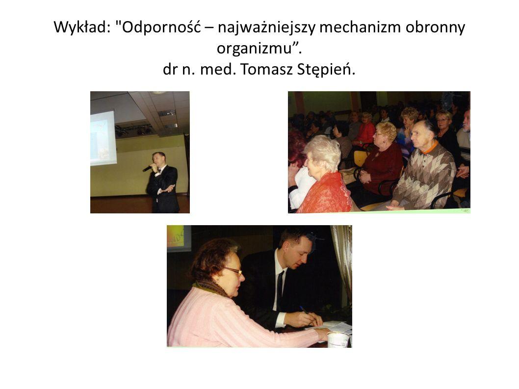Wykład: Odporność – najważniejszy mechanizm obronny organizmu . dr n. med. Tomasz Stępień.