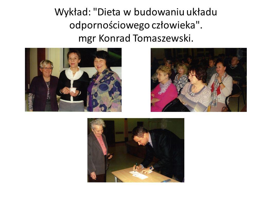 Wykład: Dieta w budowaniu układu odpornościowego człowieka . mgr Konrad Tomaszewski.