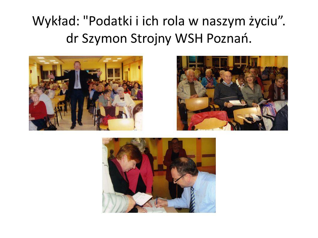 Wykład: Podatki i ich rola w naszym życiu . dr Szymon Strojny WSH Poznań.