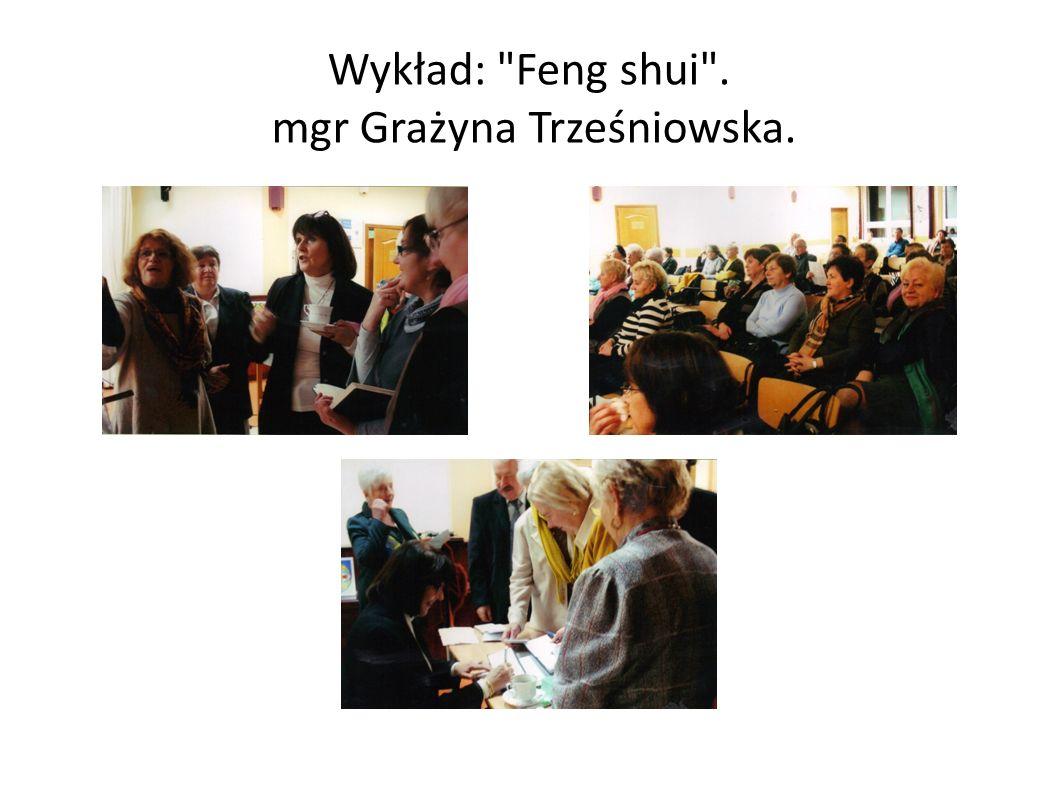 Wykład: Feng shui . mgr Grażyna Trześniowska.