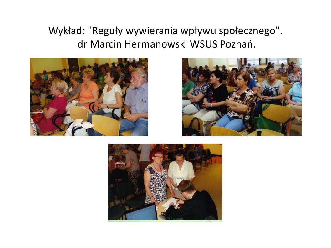 Wykład: Reguły wywierania wpływu społecznego . dr Marcin Hermanowski WSUS Poznań.