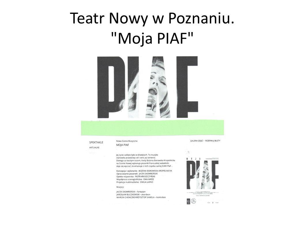 Teatr Nowy w Poznaniu. Moja PIAF