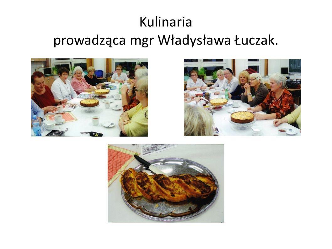 Kulinaria prowadząca mgr Władysława Łuczak.