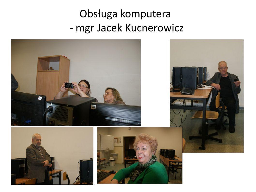 Obsługa komputera - mgr Jacek Kucnerowicz