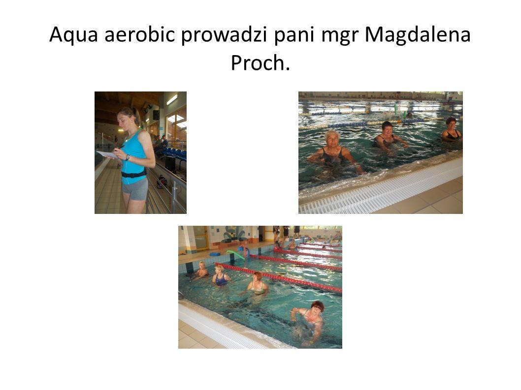 Aqua aerobic prowadzi pani mgr Magdalena Proch.