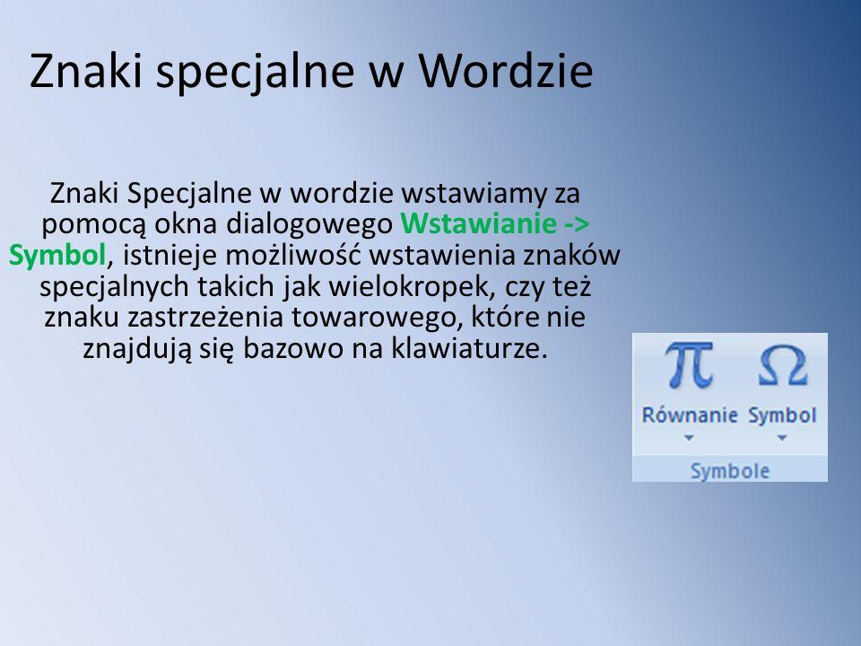 Znaki specjalne w Wordzie Znaki Specjalne w wordzie wstawiamy za pomocą okna dialogowego Wstawianie -> Symbol, istnieje możliwość wstawienia znaków specjalnych takich jak wielokropek, czy też znaku zastrzeżenia towarowego, które nie znajdują się bazowo na klawiaturze.