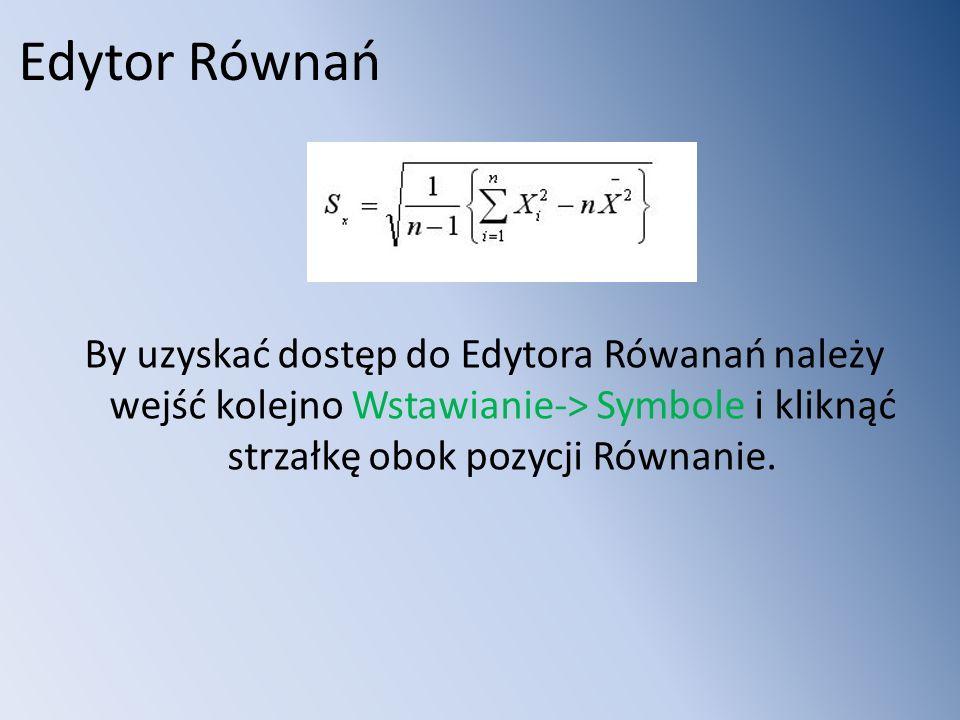 Edytor Równań Poniżej jest pokazane jak wstawić powszechnie stosowane struktury matematyczne.