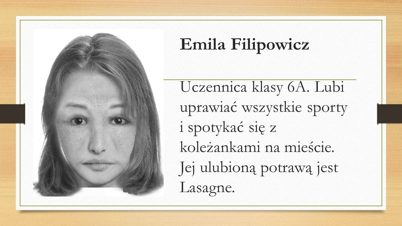 Emila Filipowicz Uczennica klasy 6A.