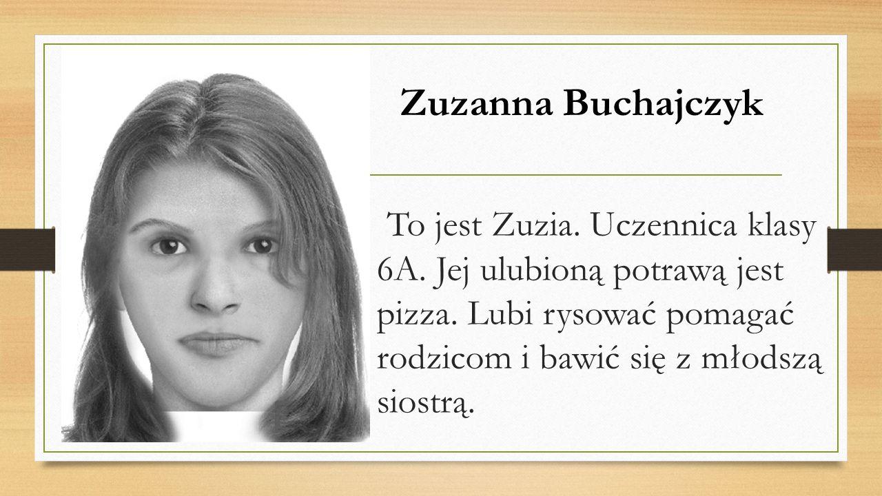 To jest Zuzia. Uczennica klasy 6A. Jej ulubioną potrawą jest pizza.