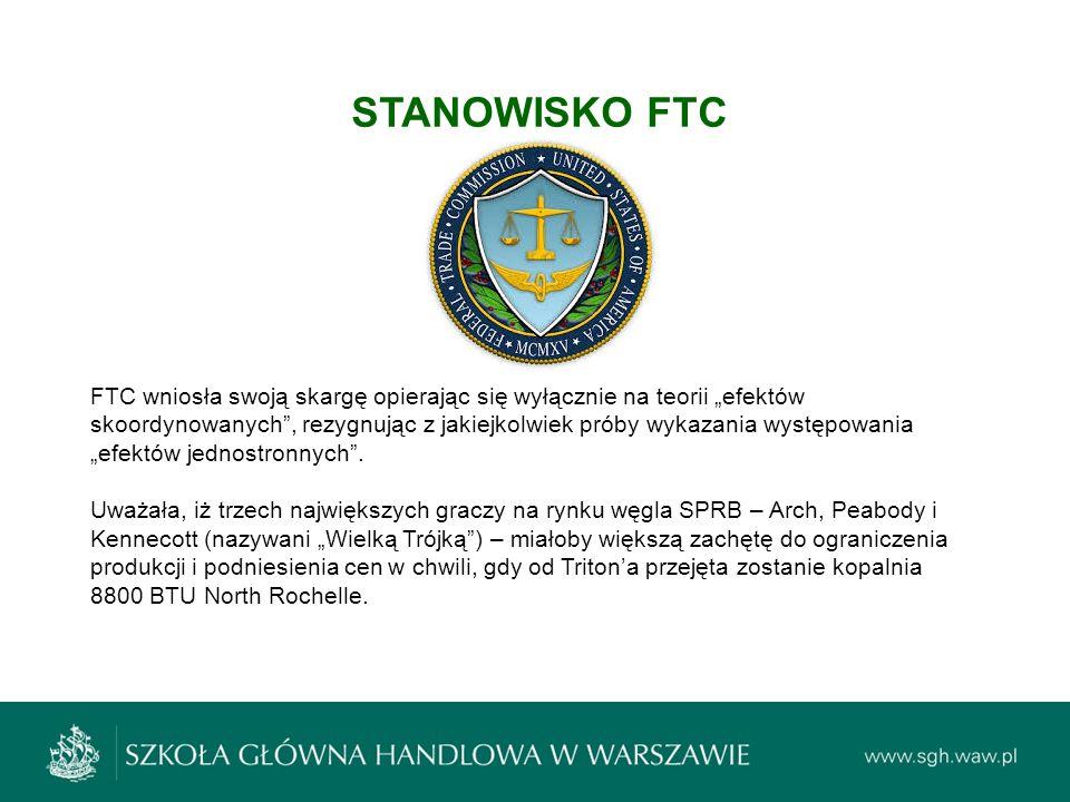 """STANOWISKO FTC FTC wniosła swoją skargę opierając się wyłącznie na teorii """"efektów skoordynowanych"""", rezygnując z jakiejkolwiek próby wykazania występ"""