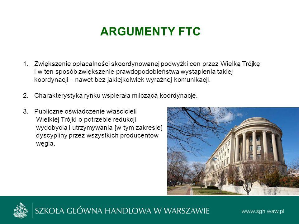 ARGUMENTY FTC 1.Zwiększenie opłacalności skoordynowanej podwyżki cen przez Wielką Trójkę i w ten sposób zwiększenie prawdopodobieństwa wystąpienia tak