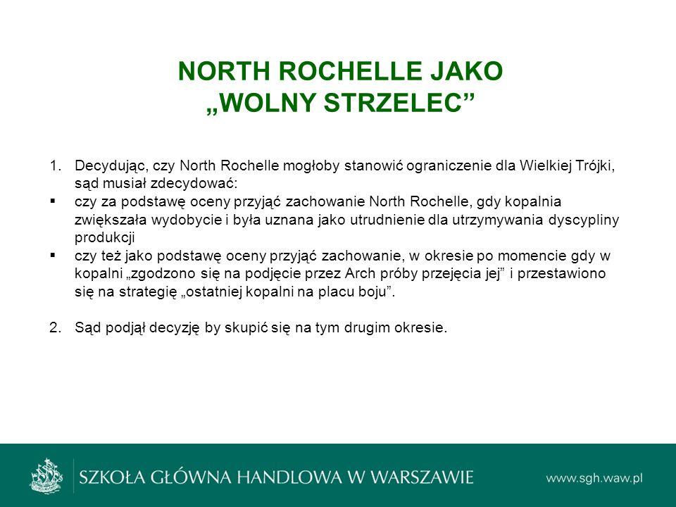 """NORTH ROCHELLE JAKO """"WOLNY STRZELEC"""" 1.Decydując, czy North Rochelle mogłoby stanowić ograniczenie dla Wielkiej Trójki, sąd musiał zdecydować:  czy z"""