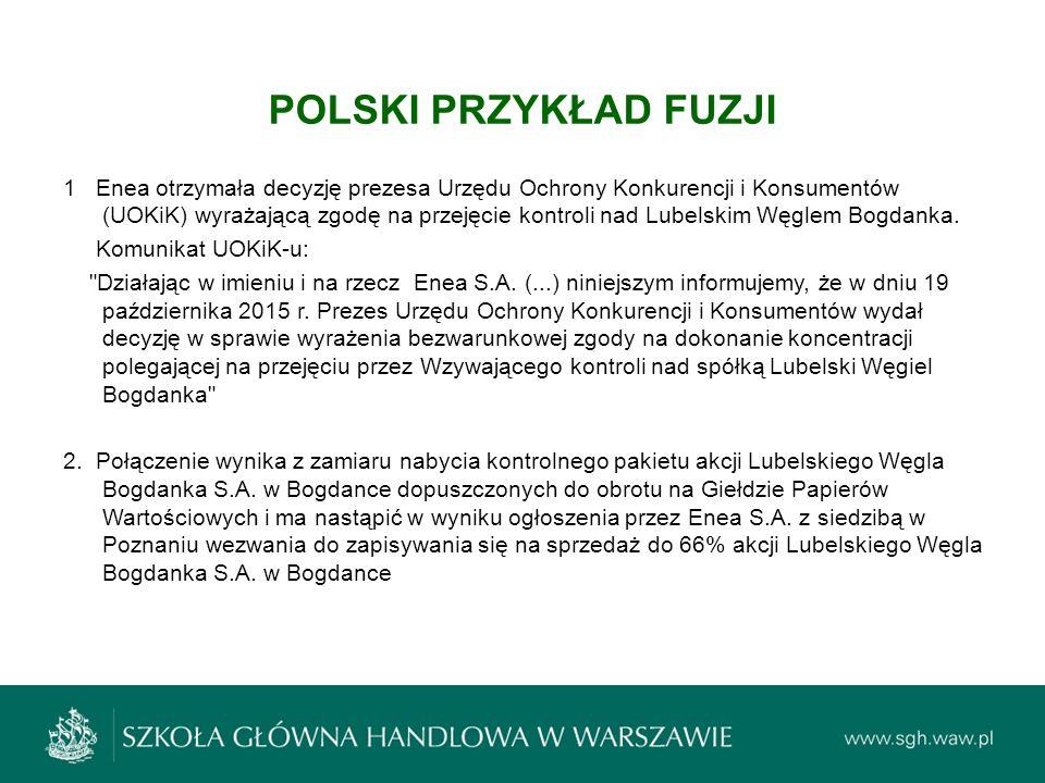 POLSKI PRZYKŁAD FUZJI 1 Enea otrzymała decyzję prezesa Urzędu Ochrony Konkurencji i Konsumentów (UOKiK) wyrażającą zgodę na przejęcie kontroli nad Lub