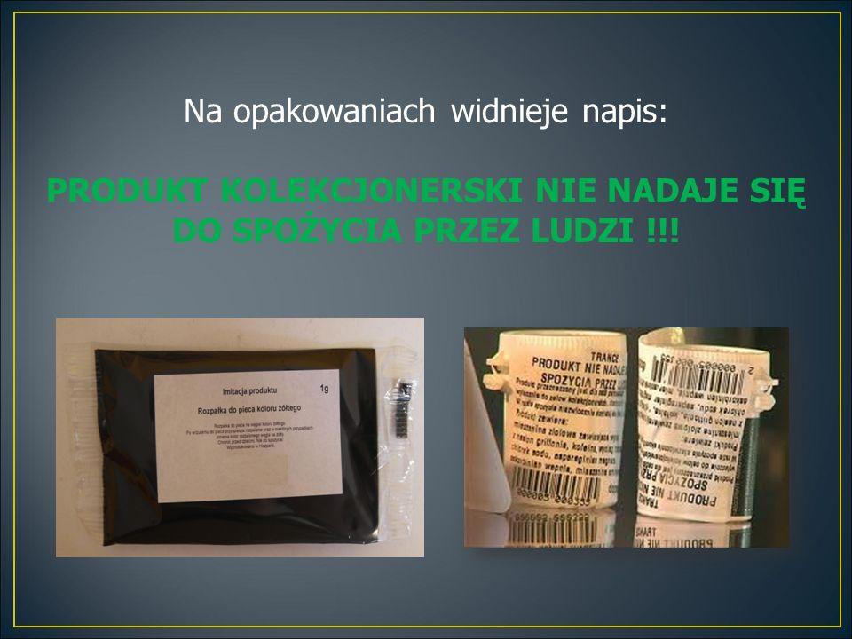 Na opakowaniach widnieje napis: PRODUKT KOLEKCJONERSKI NIE NADAJE SIĘ DO SPOŻYCIA PRZEZ LUDZI !!!