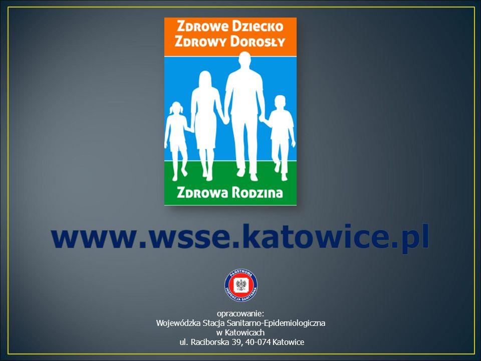 opracowanie: Wojewódzka Stacja Sanitarno-Epidemiologiczna w Katowicach ul. Raciborska 39, 40-074 Katowice