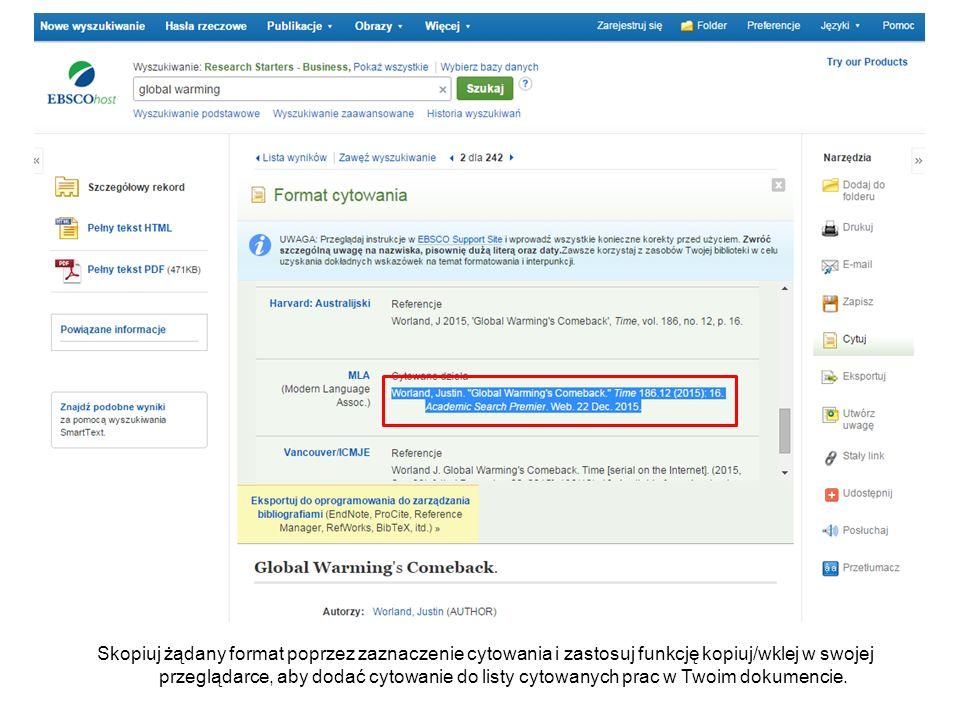 Skopiuj żądany format poprzez zaznaczenie cytowania i zastosuj funkcję kopiuj/wklej w swojej przeglądarce, aby dodać cytowanie do listy cytowanych prac w Twoim dokumencie.