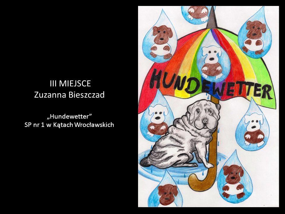 """III MIEJSCE Zuzanna Bieszczad """"Hundewetter SP nr 1 w Kątach Wrocławskich"""
