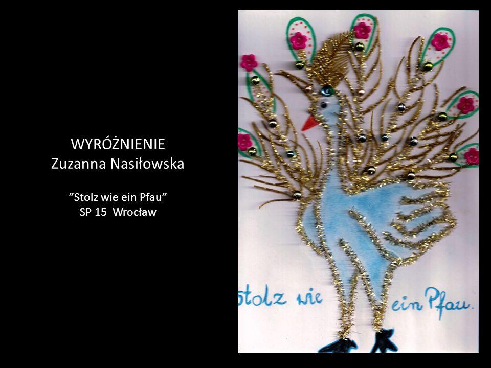 WYRÓŻNIENIE Zuzanna Nasiłowska Stolz wie ein Pfau SP 15 Wrocław