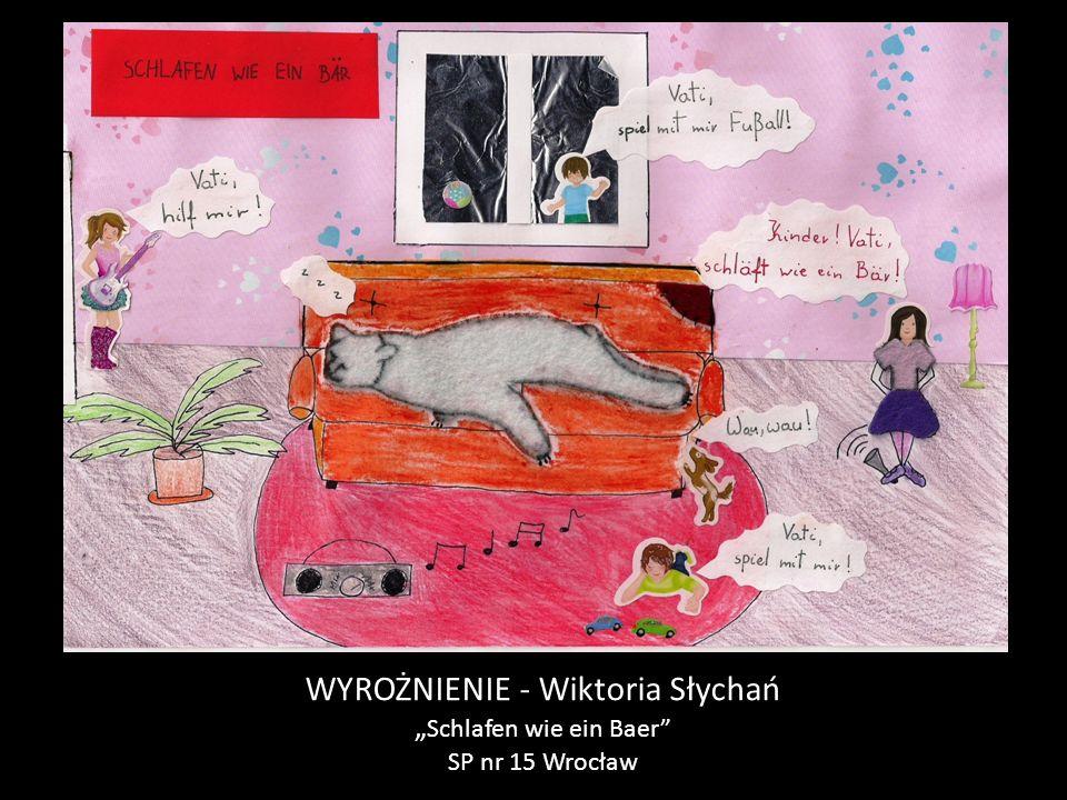 """WYROŻNIENIE - Wiktoria Słychań """" Schlafen wie ein Baer SP nr 15 Wrocław"""